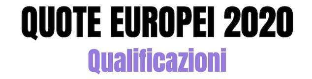 quote europei 2020 qualificazioni