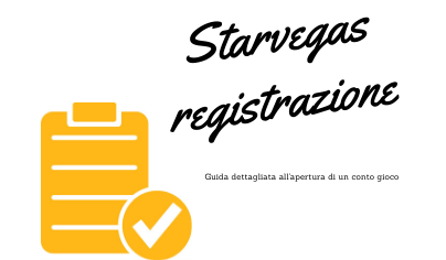 Starvegas registrazione: guida all'apertura del conto gioco