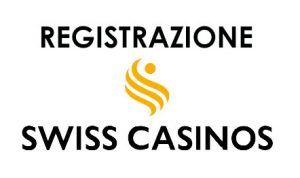 Registrazione Swisscasinos: la guida per aprire un conto gioco